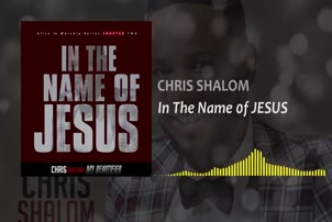 Chris Shalom – In The Name Of Jesus