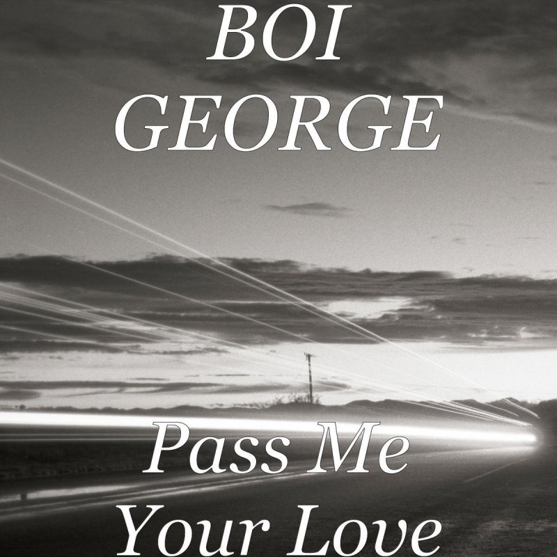 Boi George – Pass Me Your Love