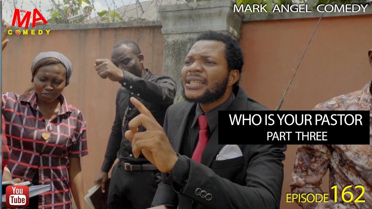 Mark Angel Comedy - WHO IS YOUR PASTOR Part Three