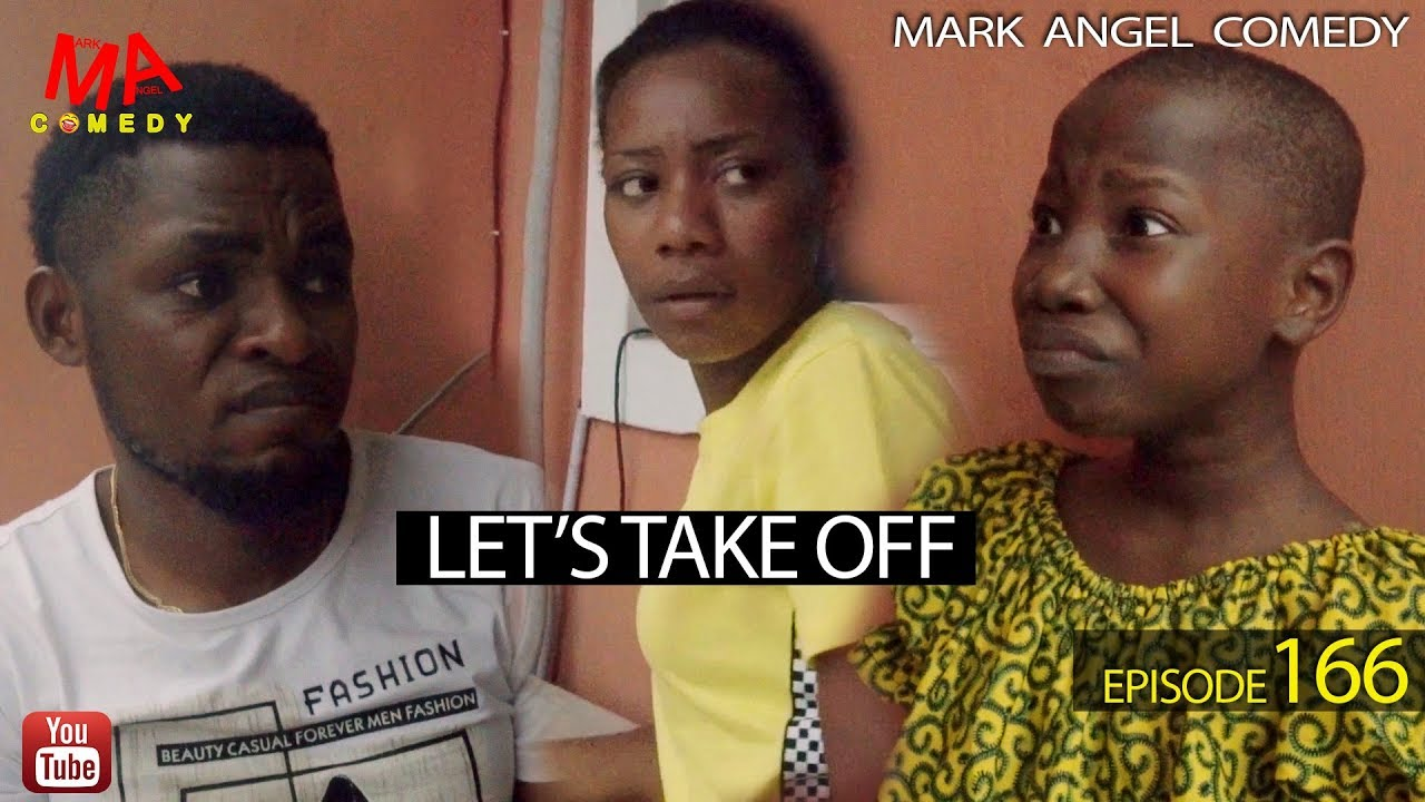 Mark Angel Comedy - LET'S TAKE OFF