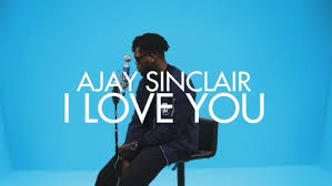 Ajay Sinclair - I Love You || AUX SESSIONS