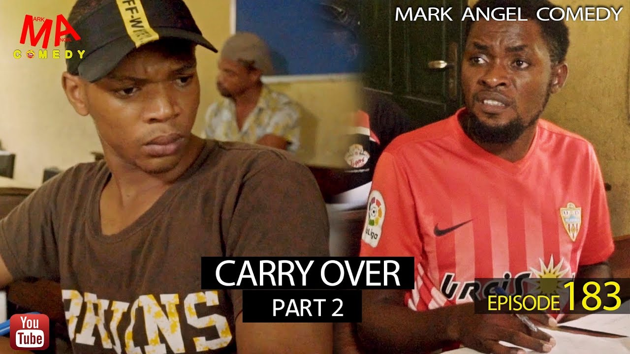 Mark Angel Comedy - CARRY OVER Part Two