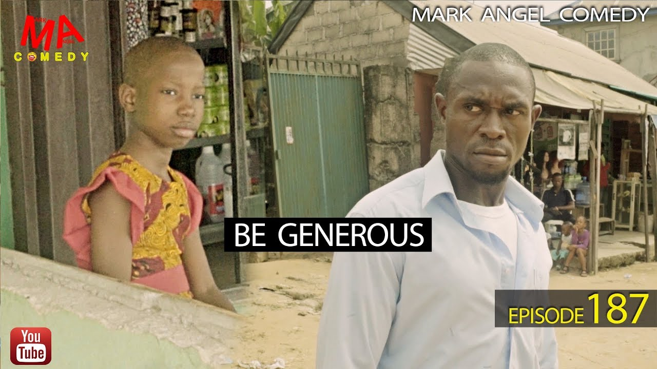 Mark Angel Comedy - BE GENEROUS