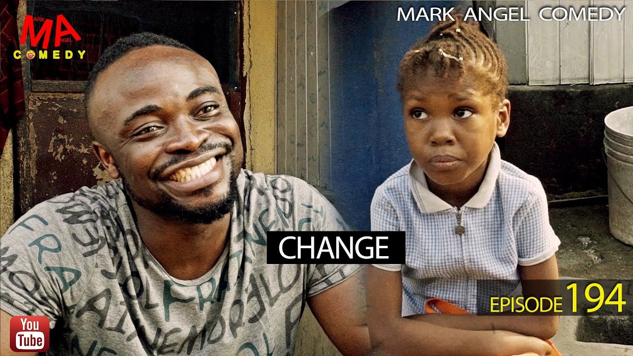 Mark Angel Comedy - CHANGE
