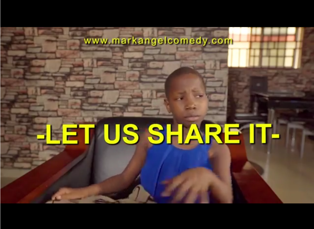 Mark Angel Comedy - LET US SHARE IT