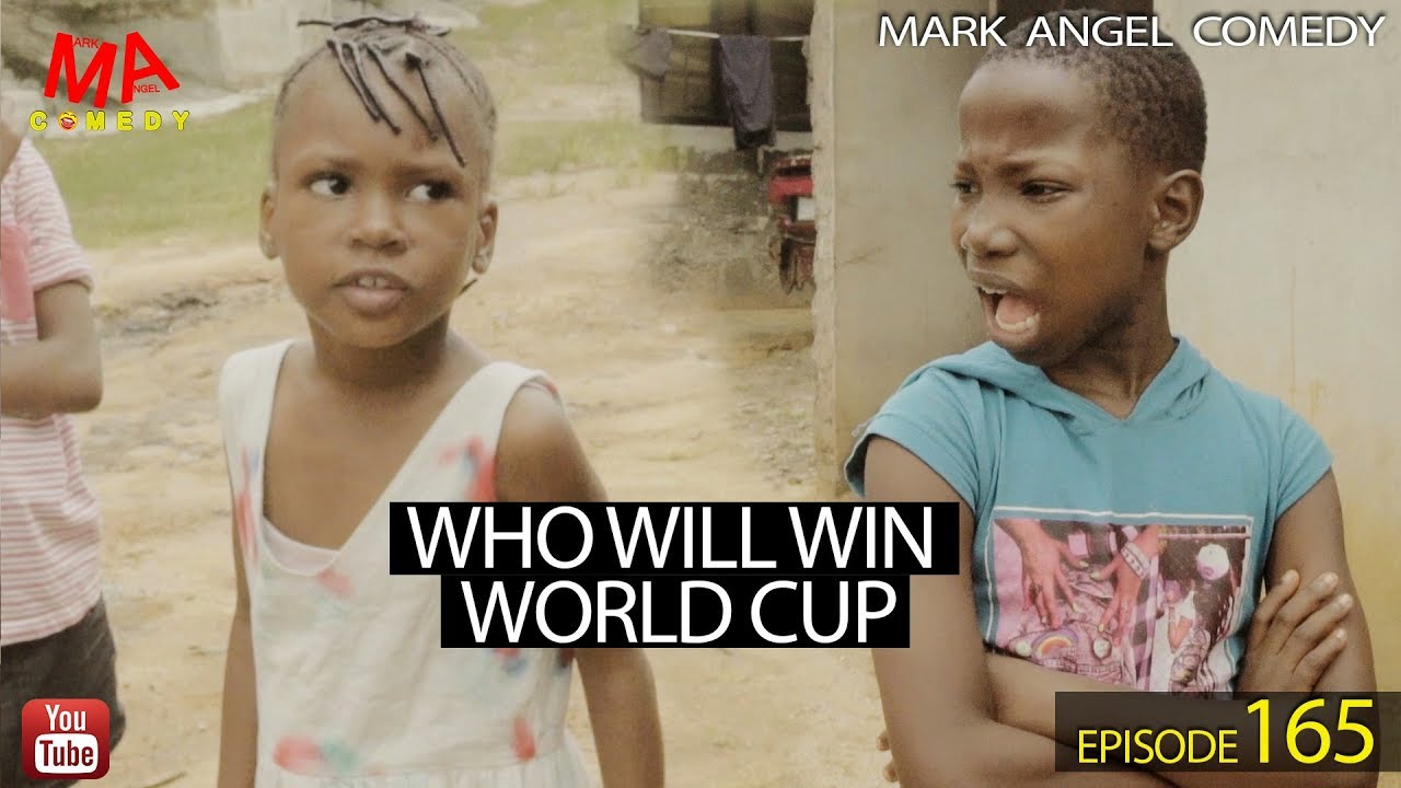 Mark Angel Comedy - WHO WILL WIN WORLD CUP