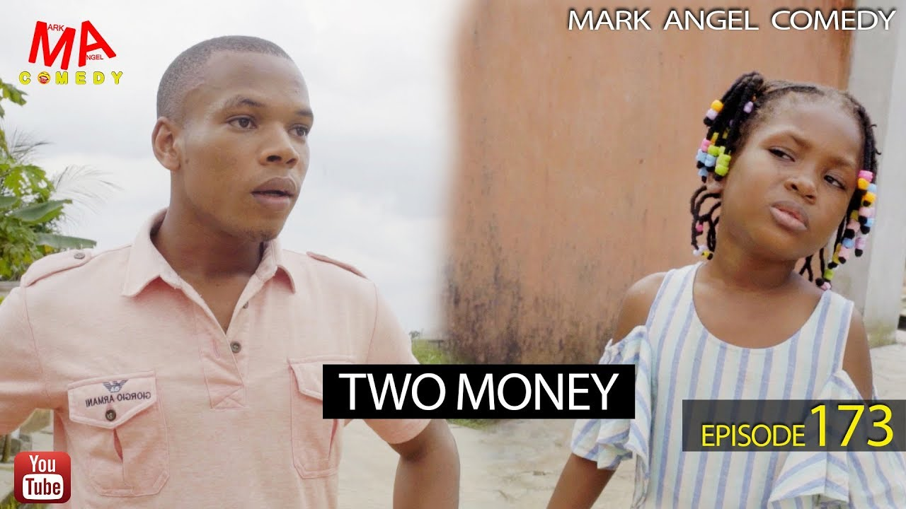 Mark Angel Comedy - TWO MONEY