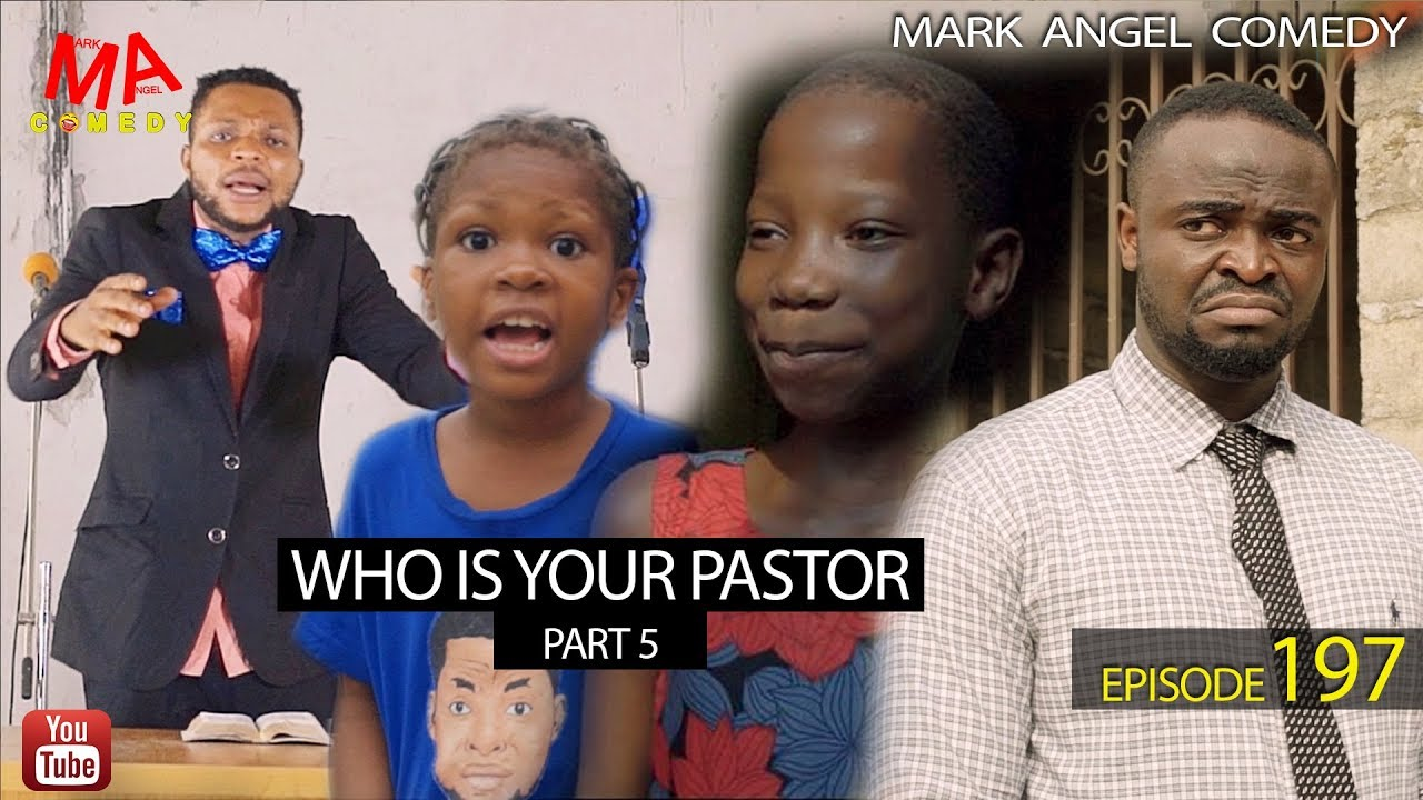 Mark Angel Comedy - WHO IS YOUR PASTOR Part Five
