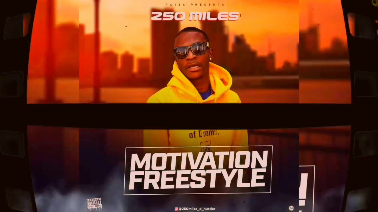 250Miles – Motivation (Freestyle)