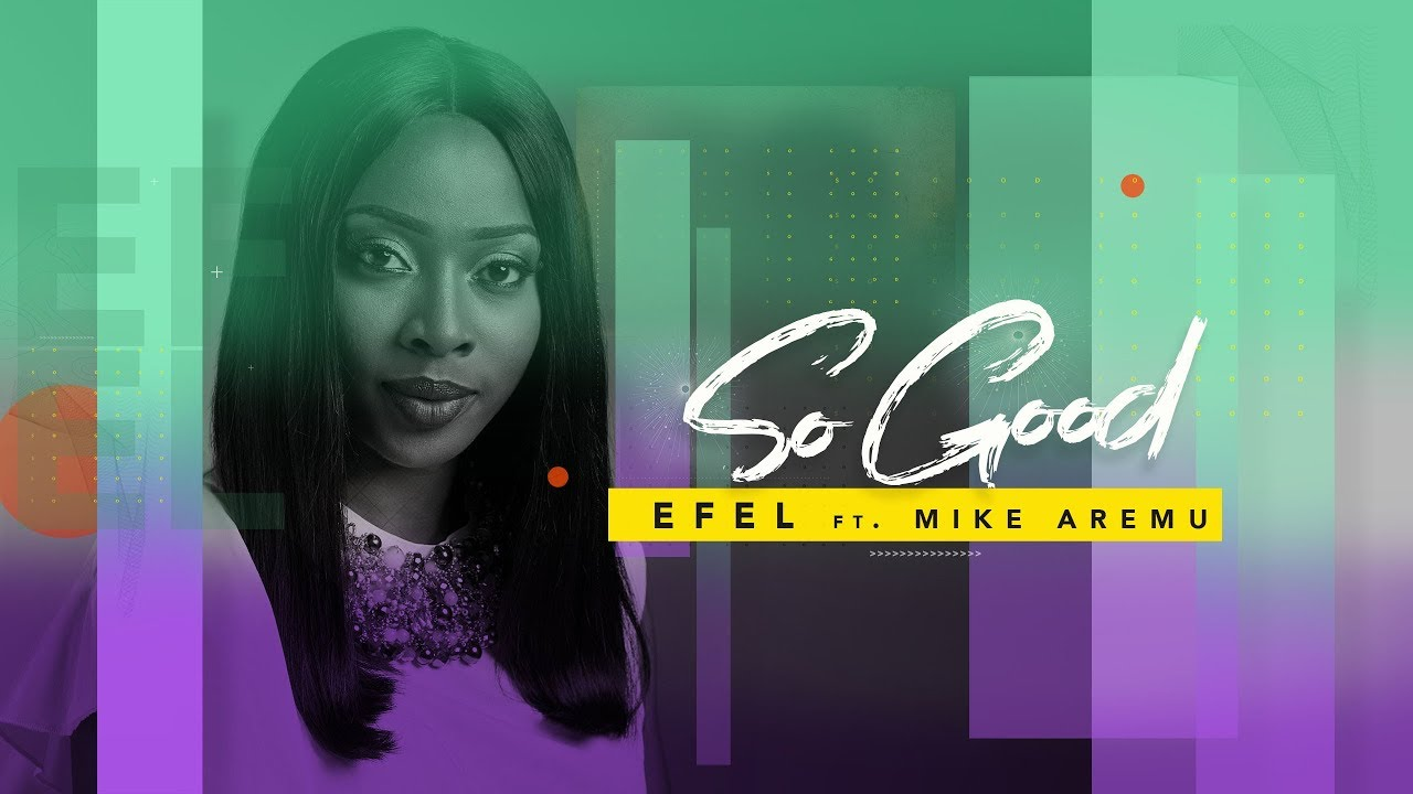 Efel - So Good (ft) Mike Aremu