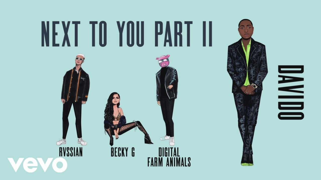 Becky G x Digital Farm Animals ft. Rvssian x Davido - Next To You Part II