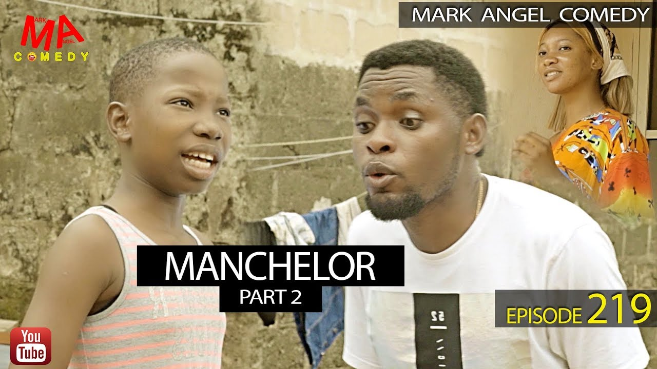 Mark Angel Comedy - MANCHELOR Part 2