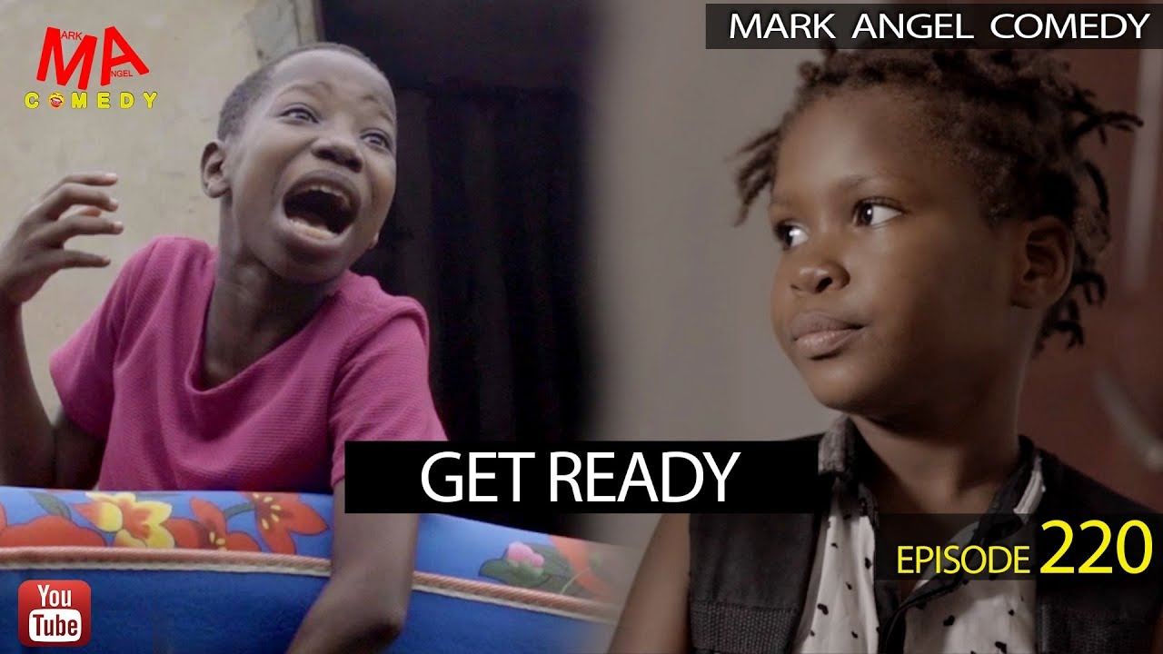 Mark Angel Comedy - GET READY